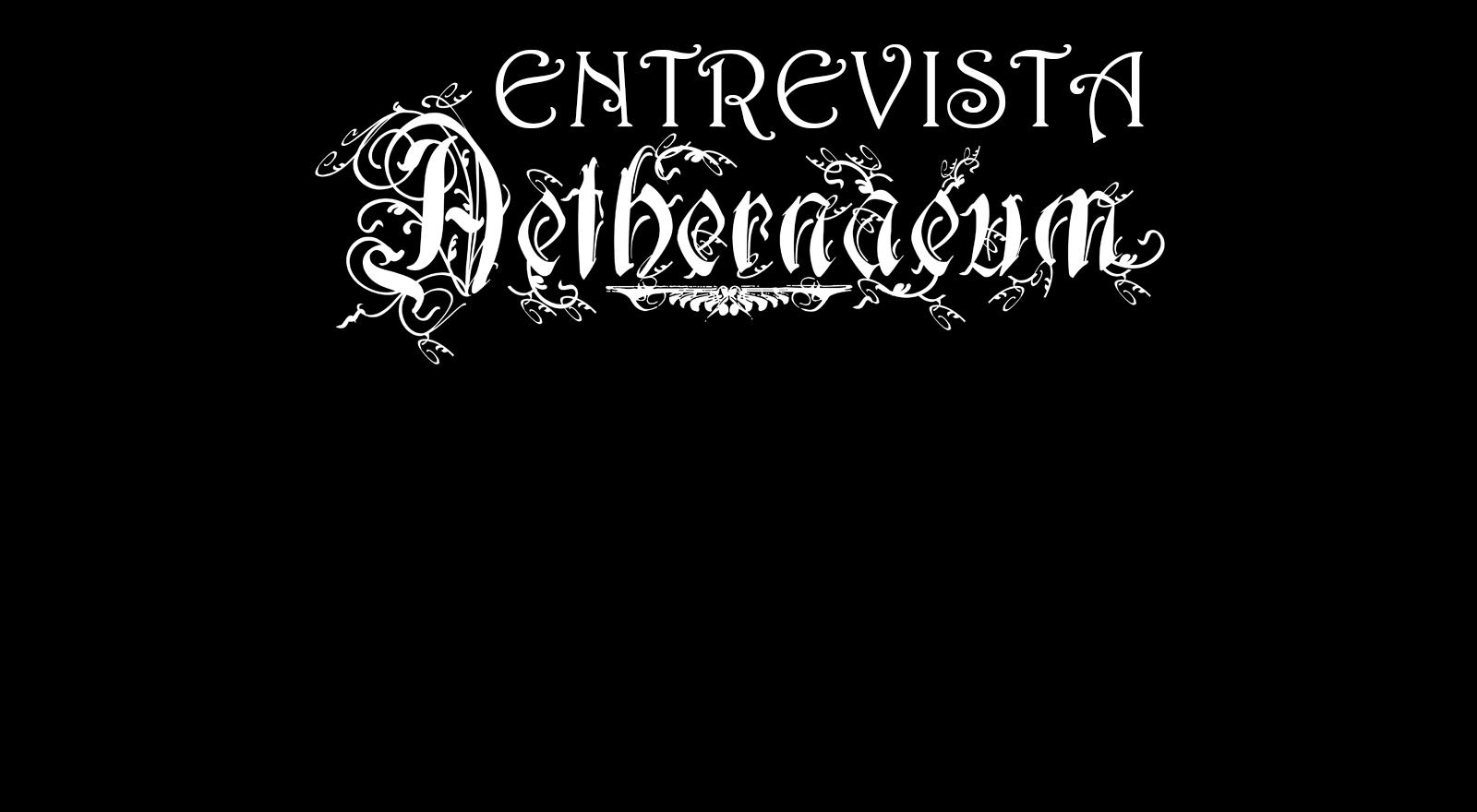 ENTREVISTA: Aethernaeum