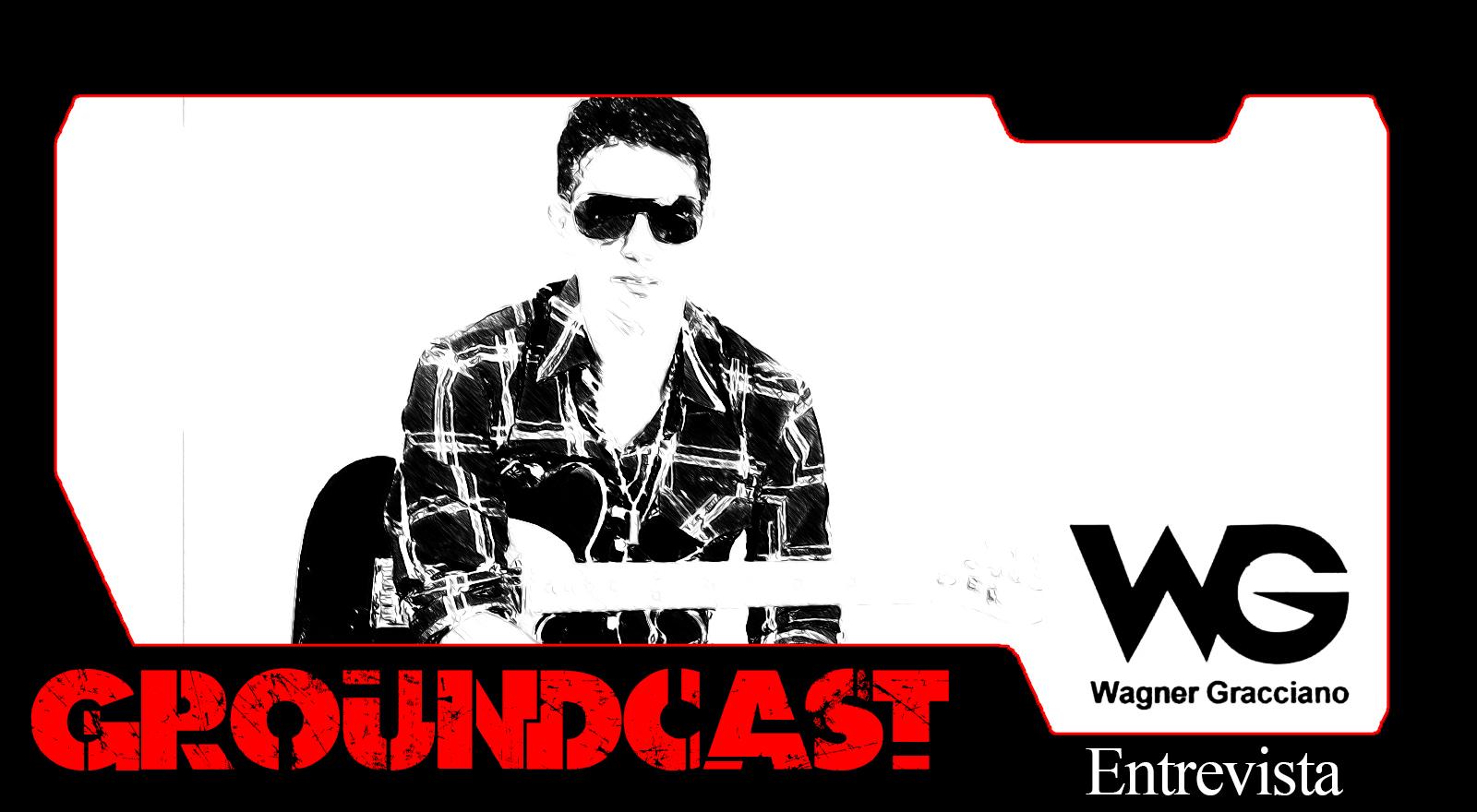 Groundcast Entrevista #13: Wagner Gracciano