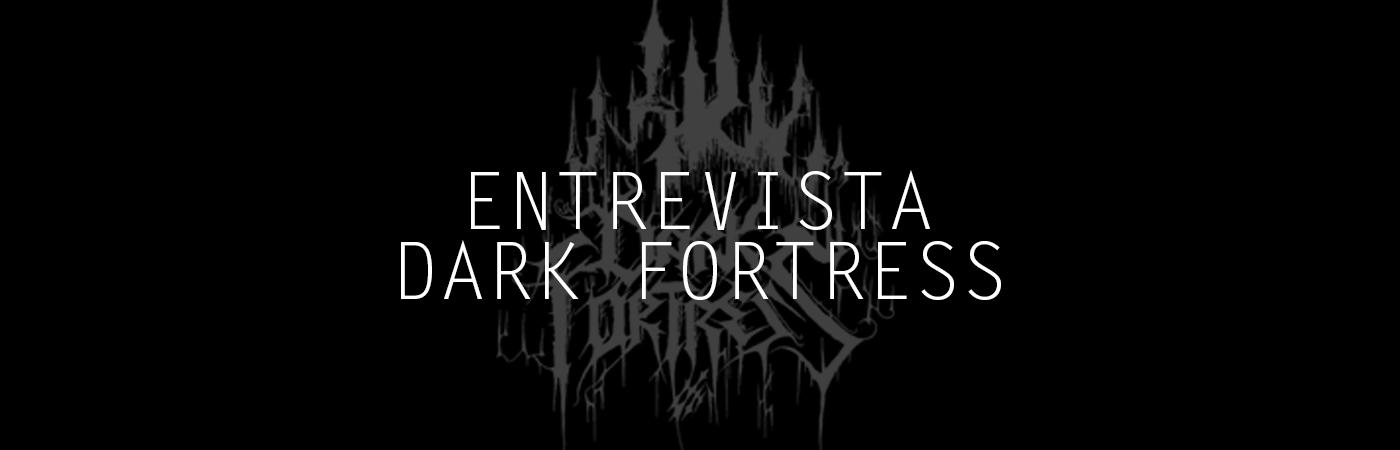 ENTREVISTA: Dark Fortress
